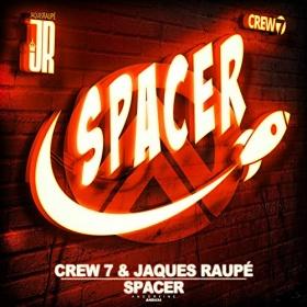CREW7 & JAQUES RAUPÉ - SPACER